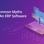 5 Common Myths About an ERP Software