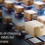 5 Benefits of choosing the right WMS for your business