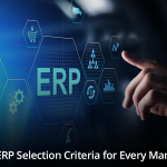 8 Critical ERP Selection Criteria for Every Manufacturer
