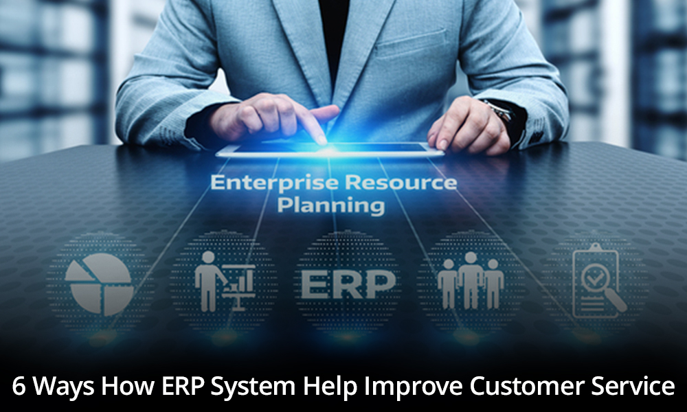 ERP system help to improve customer service