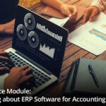 ERP Finance Module: Everything about ERP Software for Accounting & Finance